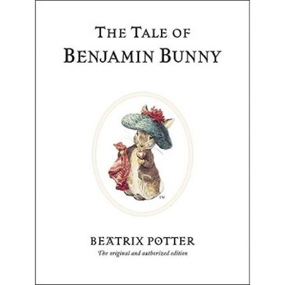 The Tale of Benjamin Bunny - (Peter Rabbit) 100th Edition by  Beatrix Potter (Hardcover)