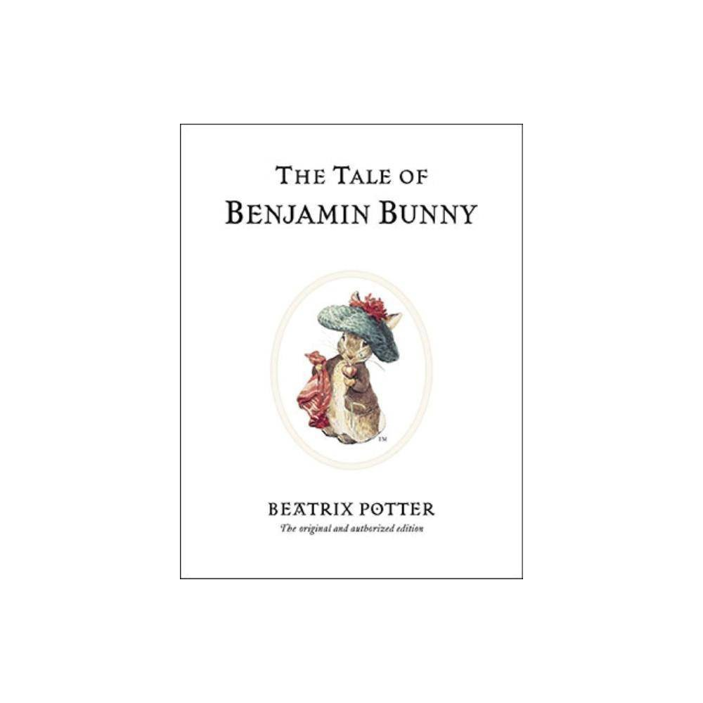 The Tale Of Benjamin Bunny Peter Rabbit 100th Edition By Beatrix Potter Hardcover