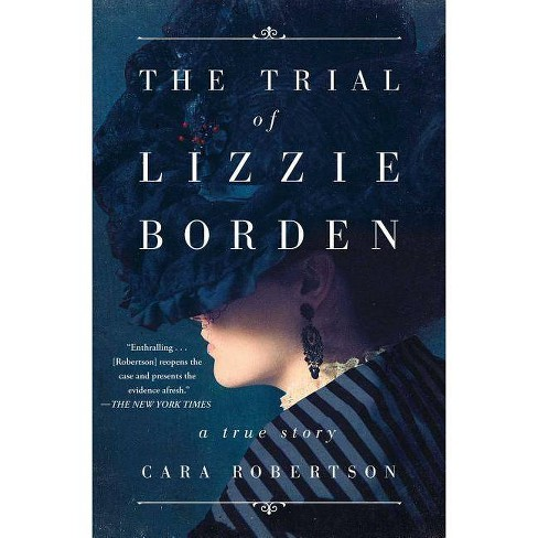 The Trial of Lizzie Borden - by  Cara Robertson (Paperback) - image 1 of 1