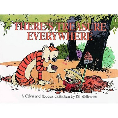 There's Treasure Everywhere - (Calvin and Hobbes) by  Bill Watterson (Paperback)