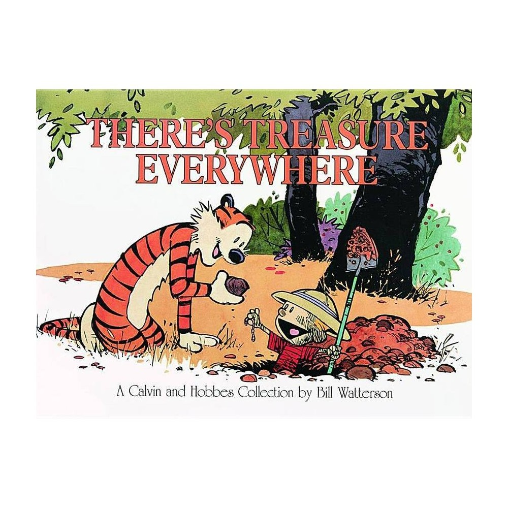 There S Treasure Everywhere Calvin And Hobbes By Bill Watterson Paperback