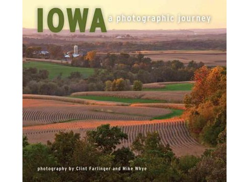 Iowa : A Photographic Journey (Paperback) - image 1 of 1