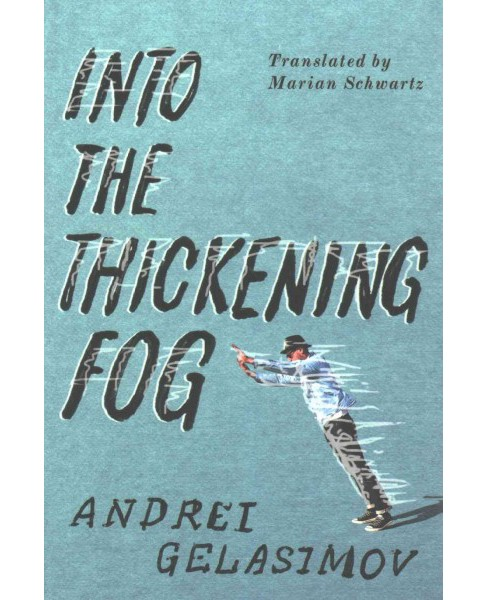 Into the Thickening Fog (Paperback) (Andrei Gelasimov) - image 1 of 1