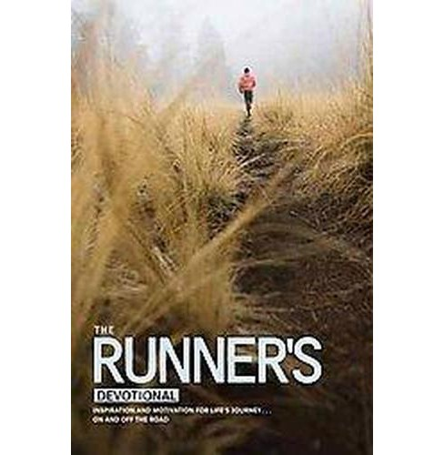 Runner's Devotional : Inspiration and Motivation for Life's Journey... On and Off the Road (Paperback) - image 1 of 1