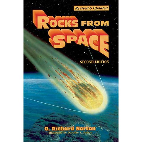 Rocks from Space - (Astronomy) 2 Edition by  O Richard Norton (Paperback) - image 1 of 1