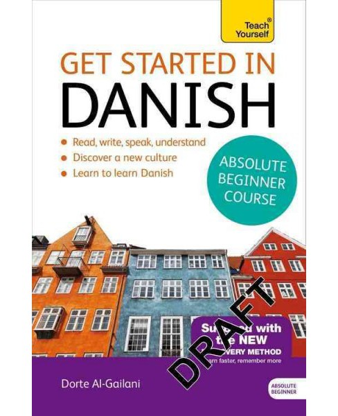 Teach Yourself Get Started in Danish : Absolute Beginner (Bilingual) (Paperback) (Dorte Al-Gailani) - image 1 of 1