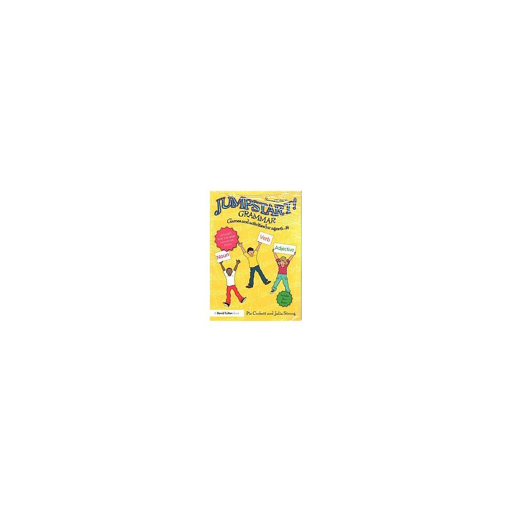 Jumpstart! Grammar : Games and Activities for Ages 6 - 14 (Revised) (Paperback) (Pie Corbett & Julia