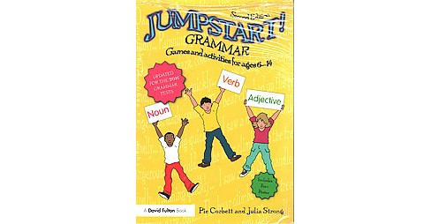 Jumpstart! Grammar : Games and Activities for Ages 6 - 14 (Revised) (Paperback) (Pie Corbett & Julia - image 1 of 1