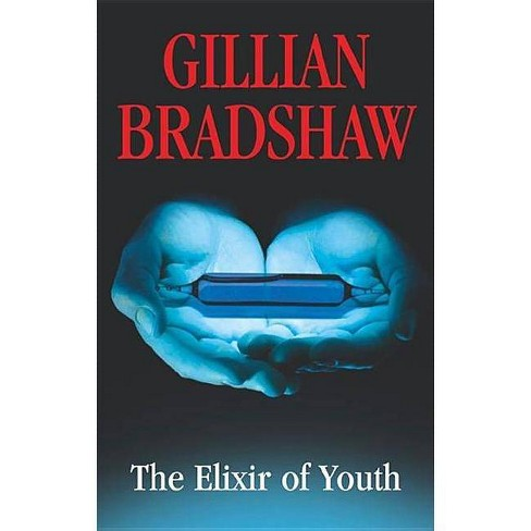 The Elixir of Youth - (Severn House Large Print) by  Gillian Bradshaw (Hardcover) - image 1 of 1
