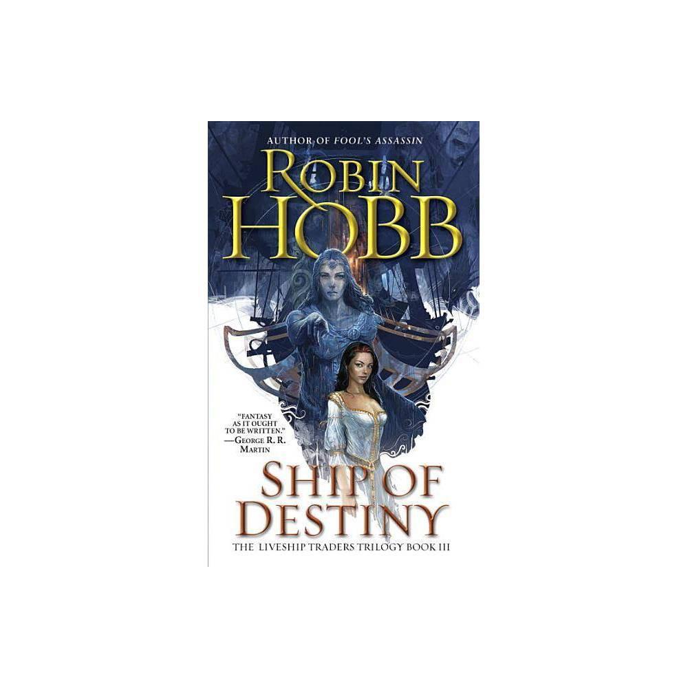 Ship Of Destiny Liveship Traders Trilogy By Robin Hobb Paperback
