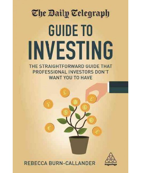 Daily Telegraph Guide to Investing : The Straightforward Guide That Professional Investors Don't Want - image 1 of 1