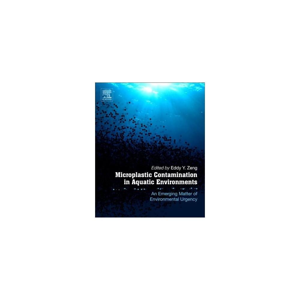 Microplastic Contamination in Aquatic Environments : An Emerging Matter of Environmental Urgency