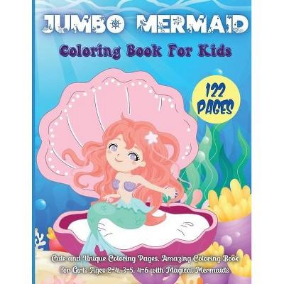 Jumbo Mermaid Coloring Book For Kids - by  Rhea Stokes (Paperback)