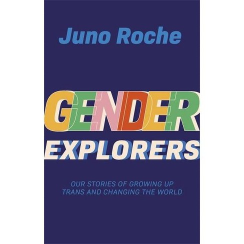 Gender Explorers - by  Juno Roche (Paperback) - image 1 of 1