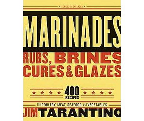 Marinades, Rubs, Brines, Cures, & Glazes : Revised And Expanded (Revised / Expanded) (Paperback) (Jim - image 1 of 1