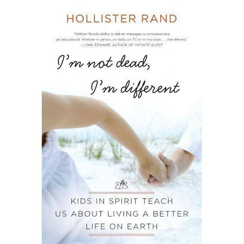 I'm Not Dead, I'm Different - by  Hollister Rand (Paperback) - image 1 of 1