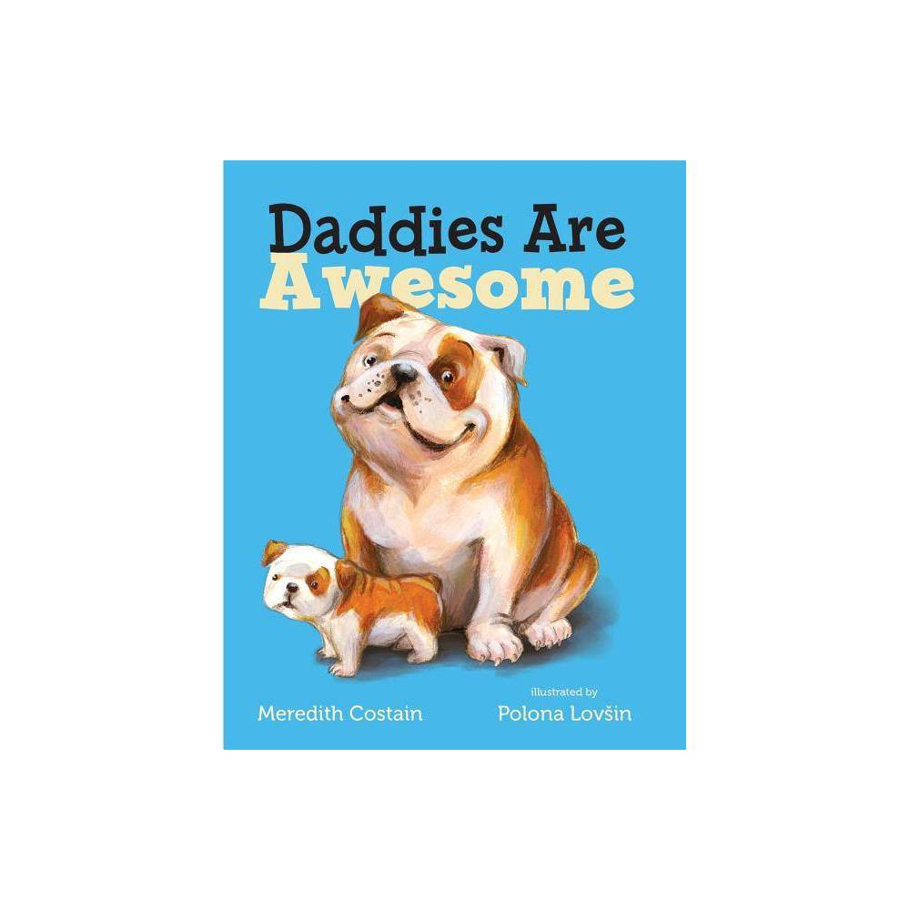 Daddies Are Awesome By Meredith Costain Hardcover