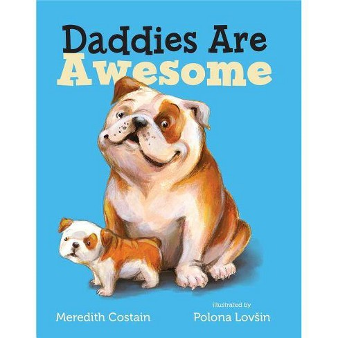 Daddies Are Awesome -  by Meredith Costain (Hardcover) - image 1 of 1