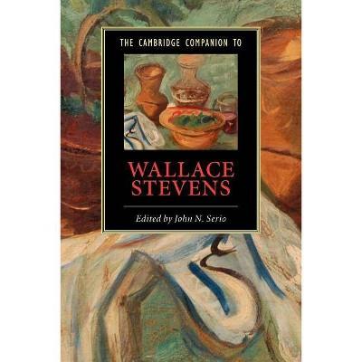 The Cambridge Companion to Wallace Stevens - (Cambridge Companions to Literature) by  John N Serio (Paperback)