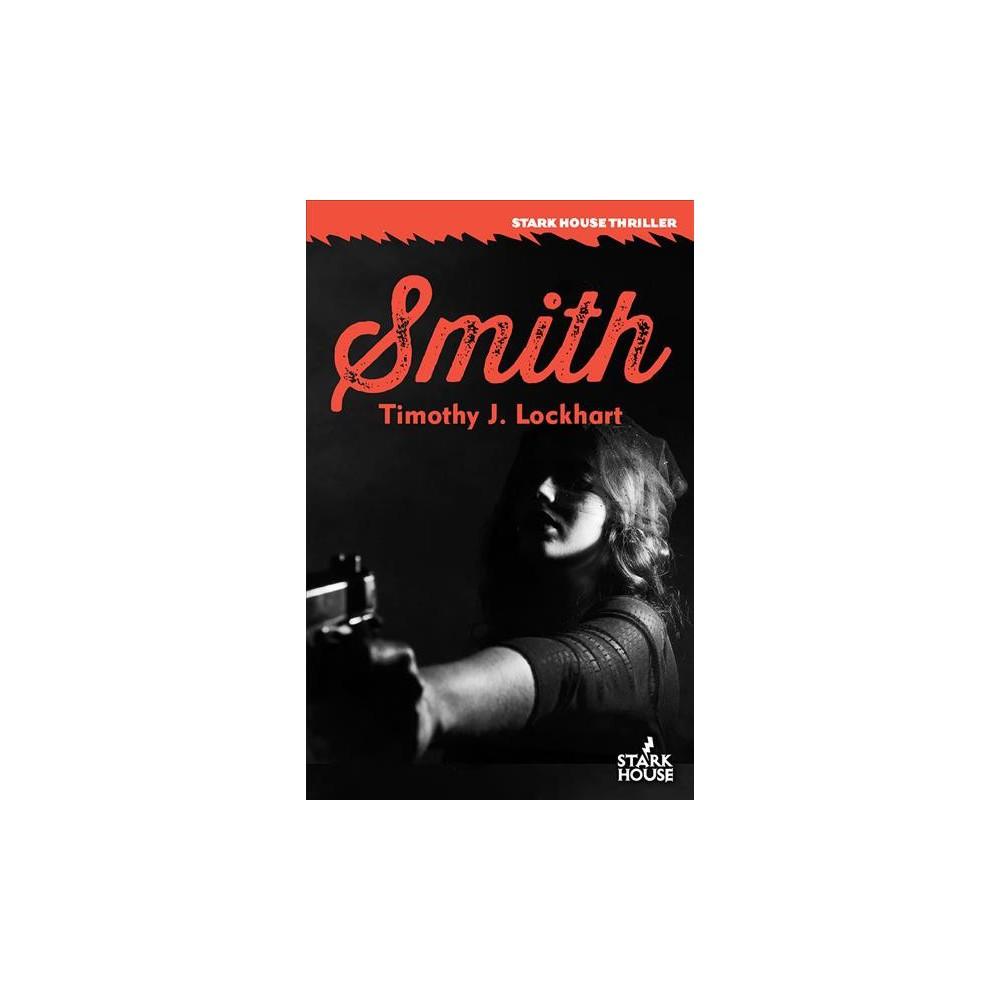 Smith - by Timothy J. Lockhart (Paperback)