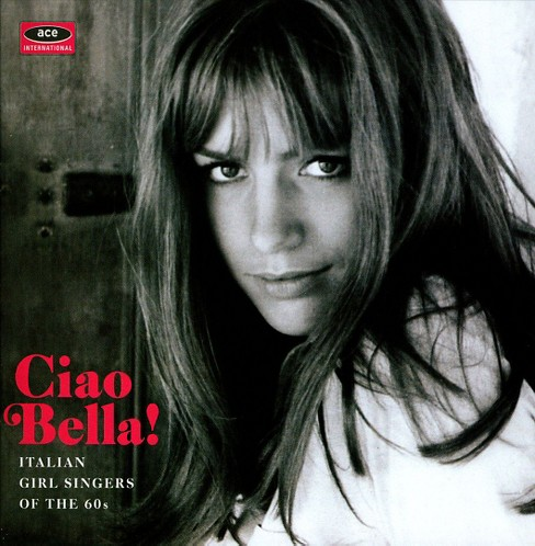 Various - Ciao Bella Italian Girl Singers Of Th (CD) - image 1 of 1