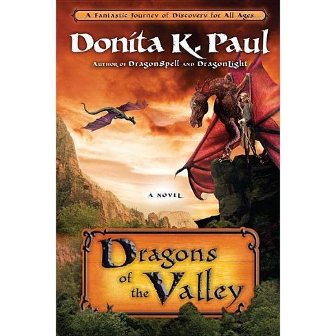Dragons of the Valley - (Dragon Keepers Chronicles) by  Donita K Paul (Paperback) - image 1 of 1