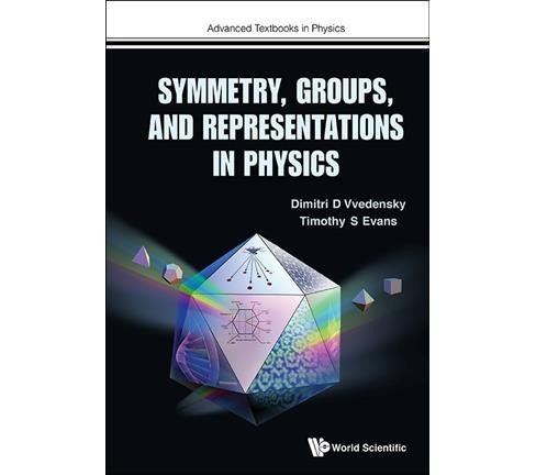 Symmetry, Groups, and Representations in Physics (Hardcover) (Dimitri D. Vvedensky) - image 1 of 1