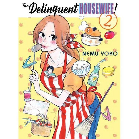 The Delinquent Housewife!, 2 - by  Nemu Yoko (Paperback) - image 1 of 1