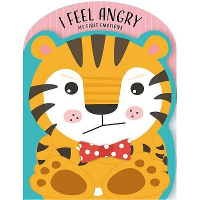I Feel Angry - (My First Emotions)by Nick Ackland & Sam Walshaw (Board Book)