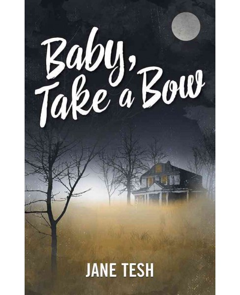 Baby, Take a Bow -  (Grace Street Mysteries) by Jane Tesh (Paperback) - image 1 of 1