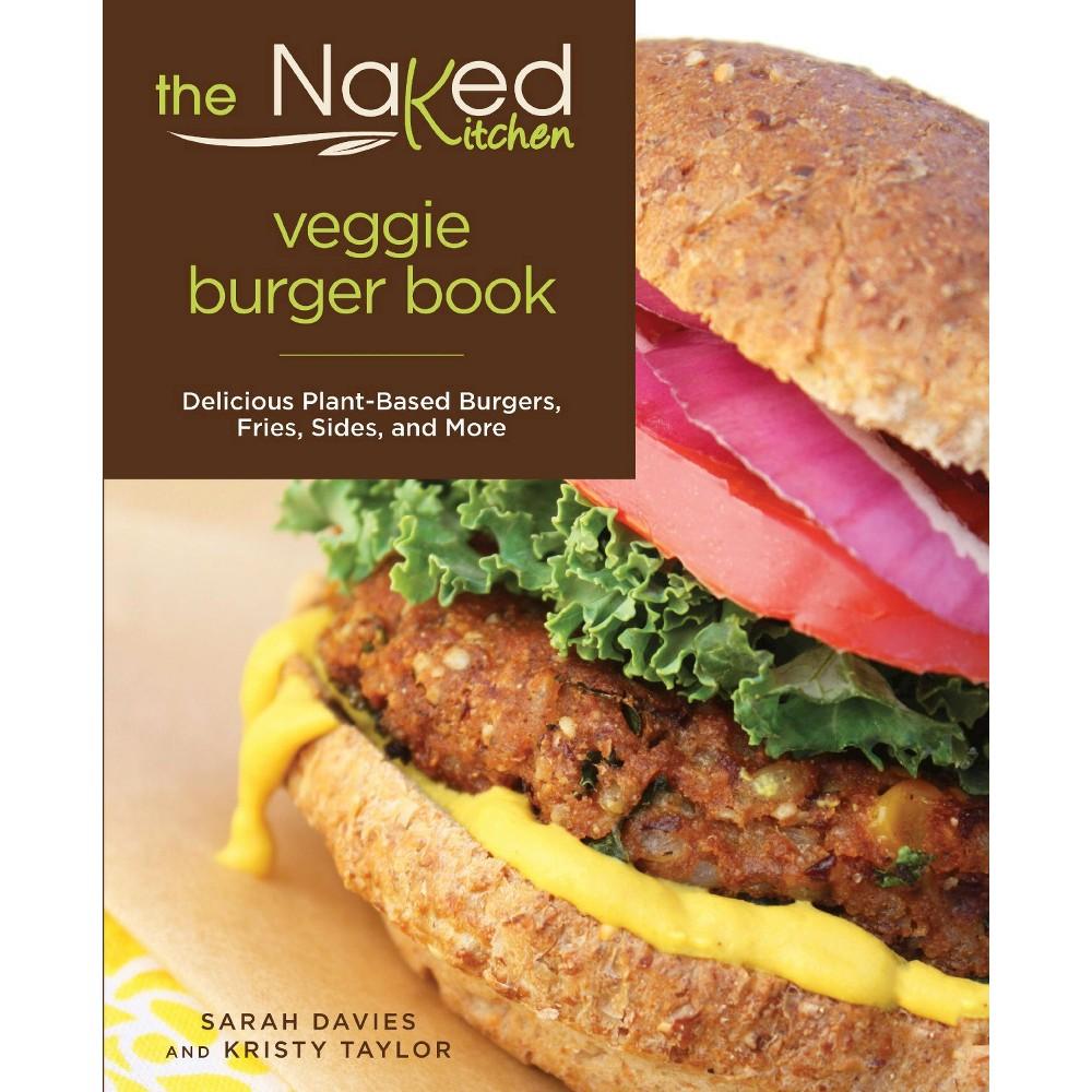 Naked Kitchen Vegetarian Burger Book by Sarah Davies, Kristy Taylor (Paperback)