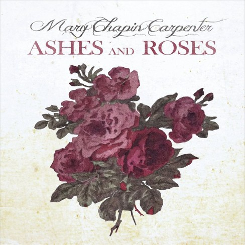 Mary Chap Carpenter - Ashes And Roses (CD) - image 1 of 1