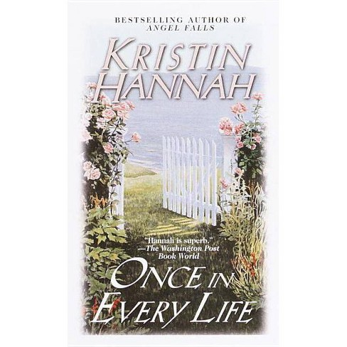 Once in Every Life - by  Kristin Hannah (Paperback) - image 1 of 1