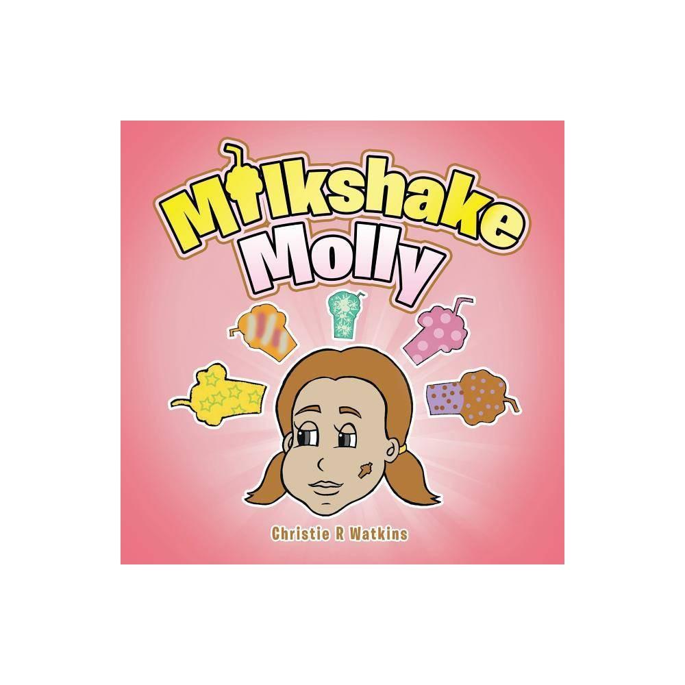 Milkshake Molly By Christie R Watkins Paperback