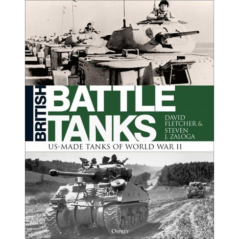 British Battle Tanks American Made World War Ii Tanks Hardcover
