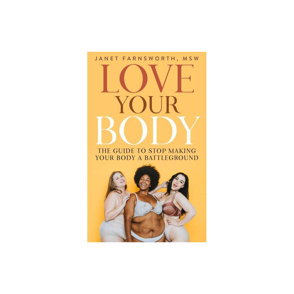 Love Your Body By Janet Farnsworth Paperback