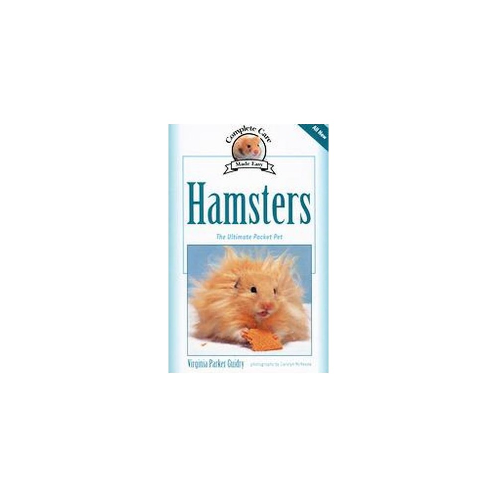 Complete Care Made Easy, Hamsters : The Ultimate Pocket Pet (Paperback) (Virginia Parker Guidry)