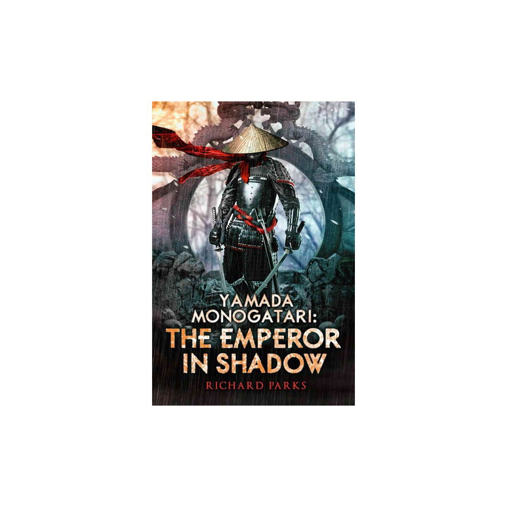 Yamada Monogatari : The Emperor in Shadow (Paperback) (Richard Parks)