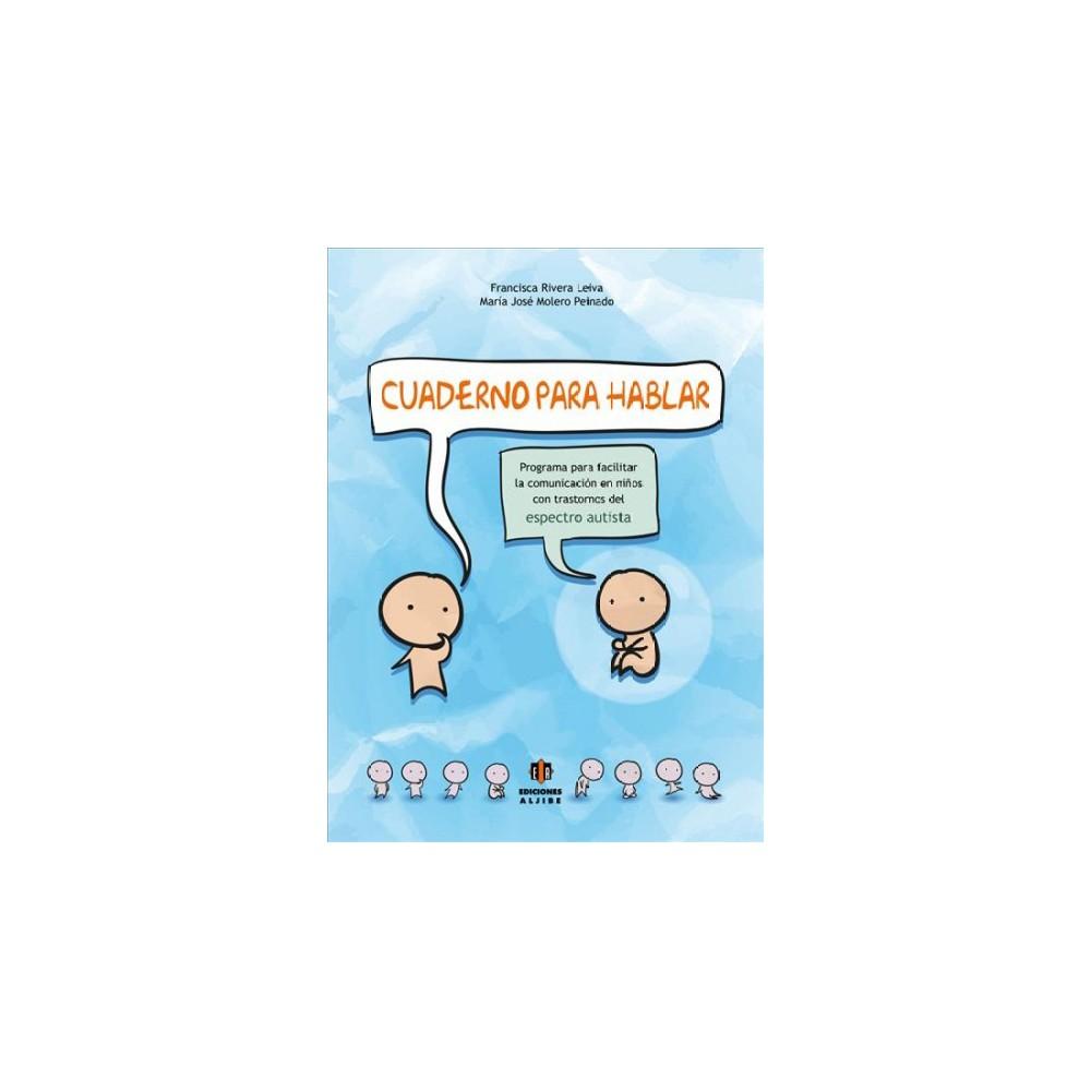 Cuaderno para hablar : Programa Para Facilitar La Comunicación En Niños Con Trastornos Del