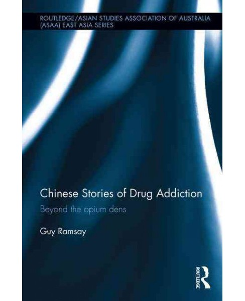 Chinese Stories of Drug Addiction : Beyond the Opium Dens (Hardcover) (Guy Ramsay) - image 1 of 1