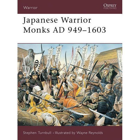 Japanese Warrior Monks Ad 949-1603 - by  Stephen Turnbull (Paperback) - image 1 of 1