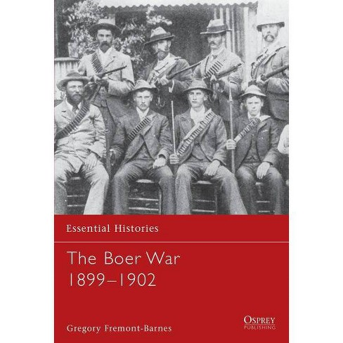 The Boer War 1899-1902 - (Essential Histories (Osprey Publishing)) by  Gregory Fremont-Barnes - image 1 of 1