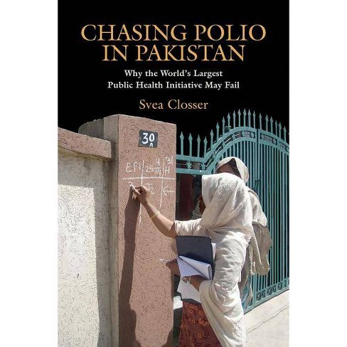 Chasing Polio in Pakistan - by  Svea Closser (Paperback) - image 1 of 1