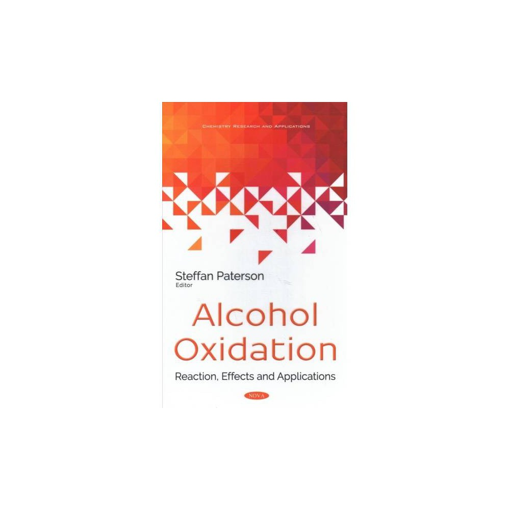 Alcohol Oxidation : Reaction, Effects and Applications - (Hardcover)