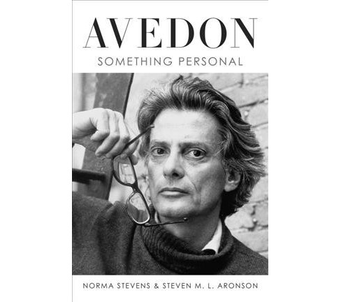Avedon : Something Personal -  by Norma Stevens & Steven M. L. Aronson (Hardcover) - image 1 of 1