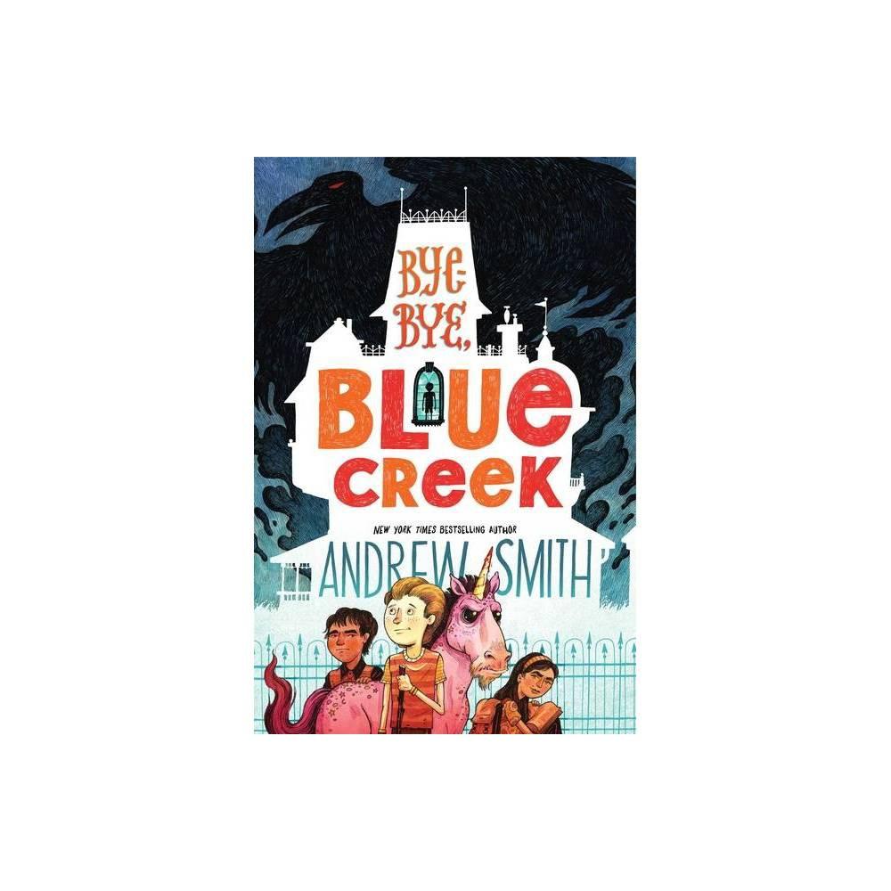 Bye Bye Blue Creek Sam Abernathy Books By Andrew Smith Hardcover