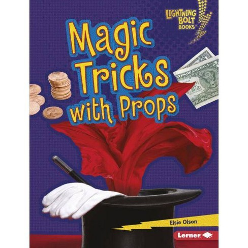 Magic Tricks with Props - (Lightning Bolt Books (R) -- Magic Tricks) by  Elsie Olson (Hardcover) - image 1 of 1