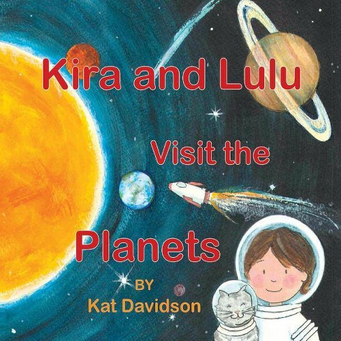 Kira and Lulu Visit the Planets - by  Kat Davidson (Hardcover) - image 1 of 1