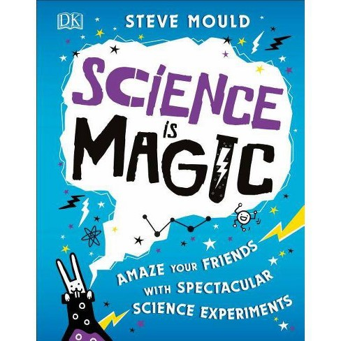 Science Is Magic - by  Steve Mould (Hardcover) - image 1 of 1