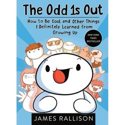 Odd 1s Out : How to Be Cool and Other Things I Definitely Learned from Growing Up -  (Paperback)